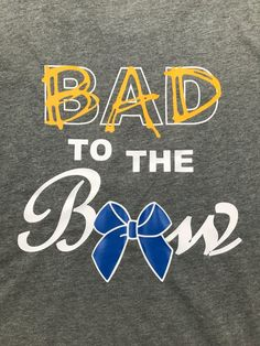 Cheerleading  Gift Be A Baddie With A Bow Bad To The Bow Cheer T-Shirt It/'s All About The Bow Cheerleader Sparkle Cheer