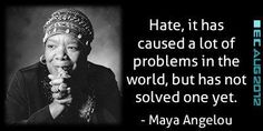 Maya angelou famous quotes and sayings deep about haters