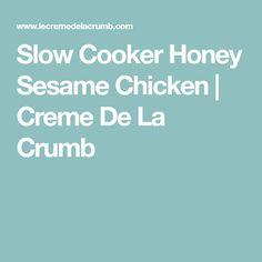 Slow Cooker Honey Sesame Chicken   Creme De La Crumb