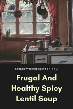 Frugal And Healthy Spicy Lentil Soup This is one of the two soups that I make most often and we eat it as a main meal, either with sandwiches or yummy bakery bread. It's so quick and easy to make. Try it and let me know! #frugal #healthy #easy #fast #lentil #soup #recipe
