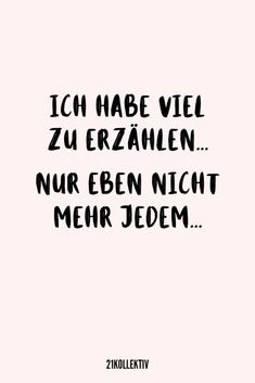 Die besten 9 Sprüche der Woche You are in the right place about life Quotes strength Here we offer you the most beautiful pictures about the famous life Quotes you are looking for. Famous Quotes About Life, Famous Love Quotes, Quotes To Live By, True Quotes, Words Quotes, Sayings, Rilke Quotes, Crush Quotes For Him, Text For Him
