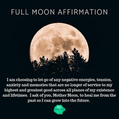 The moon is at the heart of human life. It's phases coincide with various biological rhythms in human, animal and plant life, and its gravitational pull effects the tides each day. Use this full moon affirmation to let go of negativity. Full Moon Spells, Full Moon Ritual, Full Moon Meditation, Full Moon Quotes, Next Full Moon, Full Moon Love Spell, Full Moon Cycle, Super New Moon, Full Moon Phases
