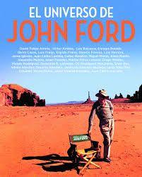 El universo de Jonh Ford / David Felipe Arrnaz ... [et al.].. -- Madrid : Notorius, 2017.