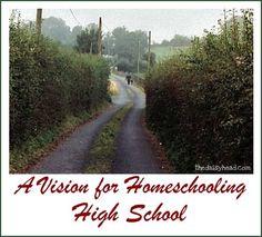Homeschooled Through High School: A Vision for Homeschooling High School