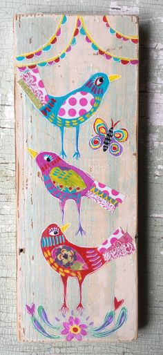 A personal favorite from my Etsy shop https://www.etsy.com/listing/520937962/cute-mixed-media-birds-on-wood