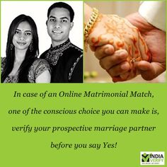 Online matrimonial match - check the background before you say yes. Yes, No Response, Safety, Marriage, Make It Yourself, Sayings, Check, How To Make, Movie Posters