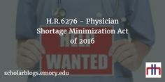 Legislation News: H.R.6276 - Physician Shortage Minimization Act of 2016  The bill was introduced in the House by Representative Tom Price(R-GA) on September 28th, 2016. This bill was referred to the Subcommittee on Health on October 7th, 2016.  You can read the full post here:   What are your thoughts on this bill?  #TheFourthBranch #LegislationNews #Congress #House #Senate #HR6276 #USA #Politics #TomPrice #Physician #IRS