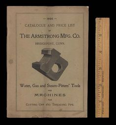 The Armstrong Mfg. Co of Bridgeport, Connecticut, made Water, Gas and Steam-Fitter's Tools and machines for Cutting and Threading Pipes. This is the exterior of their 1896 catalog.