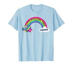 I've Still Got Your Nudes Funny Rainbow Summer T Shirt Aw... https://www.amazon.com/dp/B07DBBC9XW/ref=cm_sw_r_pi_dp_U_x_MHycBbH538K47