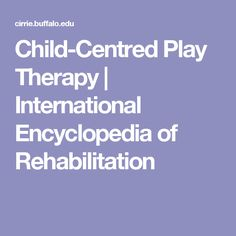 Child-Centred Play Therapy | International Encyclopedia of Rehabilitation