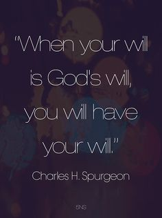 Charles H. Spurgeon - Lord, align my will with yours! Bible Verses Quotes, Faith Quotes, Me Quotes, Encouragement Quotes, Scriptures, Cool Words, Wise Words, Ch Spurgeon, 5 Solas