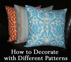 Would you like to have a well decorated home but are afraid of mixing too many different patterns together? Here are some suggestions for how to decorate your home using different patterns.