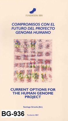 Compromisos con el futuro del proyecto genoma humano = Current options for the human genome project / Santiago Grisolía (ed.)