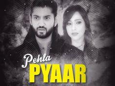 Pehla Pyaar Song HD Video Shilpa Joshi 2017 Kunal Jai Singh Rahul Jain | New Indian Songs