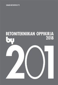 Betonitekniikan oppikirja 2018. Kuudes päivitetty painos 2018.
