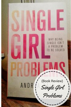 Are you tired of the comments about still being single? Are you patiently waiting for Mr. Right?  Than this book is for you.