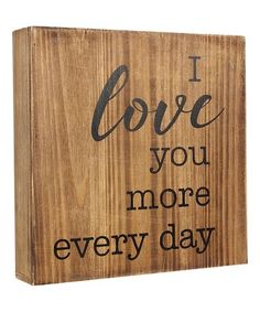 Love this 'Love You More Every Day' Wall Sign on #zulily! #zulilyfinds