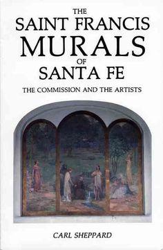 The Saint Francis Murals of Santa Fe