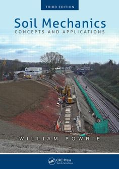 NEW Soil Mechanics: Concepts and Applications, Third Edition by William Powrie my first cousin once remoed Mechatronics Engineering, Mechanical Design, Used Books, Mathematics, Nonfiction, Behavior, University, This Book, Science