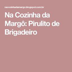 Na Cozinha da Margô: Pirulito de Brigadeiro