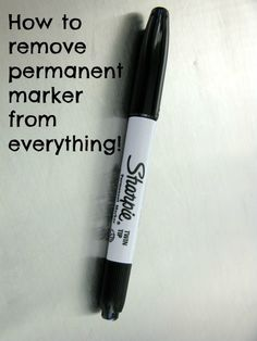 How to remove permanent marker from everything.  Plus other tips and tricks.
