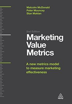 buy now The second edition of Marketing Accountability now called Marketing Value Metrics introduces and guides readers through a metrics model that shows not only how marketing systematically contributes . Marketing Pdf, Sales And Marketing, Market Value, Read More, Sales Management, Reading, News, Books, Model