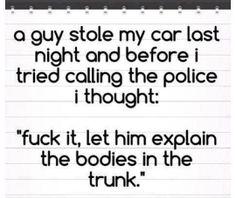 So a guy stole my car…