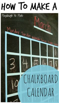 How to Make a Chalkboard Calendar for Kids. {Playdough to Plato}