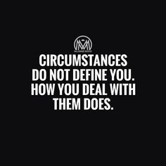 """ --- Powerful thought from @millionaire_mentor. Don't let your circumstances define you. Rather, define your circumstances in a way that allows you to deal with them most effectively."" Photo taken by @thinkgrowprosper on Instagram, pinned via the InstaPin iOS App! http://www.instapinapp.com (03/17/2015)"