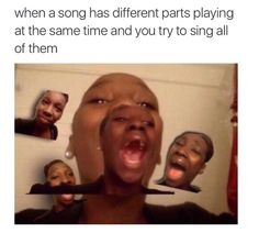 Because your life doesn't need any backup singers. | 22 Memes You'll Relate To…