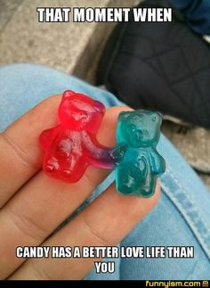 Candy has a better love life than you | Funny Pics | Funnyism Funny Pictures