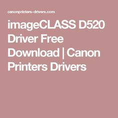 imageCLASS D520 Driver Free Download   Canon Printers Drivers