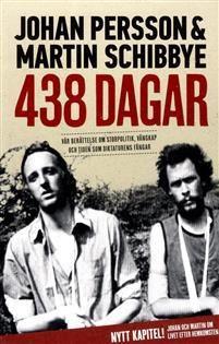 438-dagar-var-berattelse-om-storpolitik-vanskap-och-tiden-som-diktaturens-fangar