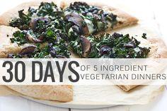 30 Days of 5 Ingredient Vegetarian Dinners