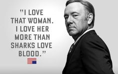 Frank Underwood, romantic.