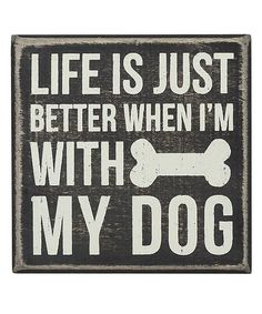 Take a look at this 'With My Dog' Box Sign by Primitives by Kathy on Fox Terriers, Chien Fox Terrier, I Love Dogs, Puppy Love, Cute Dogs, Dog Signs, Wall Signs, Game Mode, Motivacional Quotes