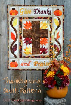 Faith and Fabric - Give Thanks and Praise Christian Thanksgiving Quilt Pattern Mini Quilt Patterns, Sewing Patterns, Block Patterns, Pattern Ideas, Quilting Patterns, Quilting Ideas, Cross Quilt, Catholic Crafts, Fall Sewing
