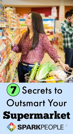 7 Secrets to Outsmart Your Supermarket. Learn to be a savvy shopper! | via @SparkPeople