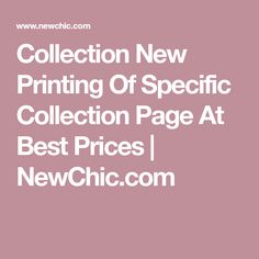 Collection New Printing Of Specific Collection Page At Best Prices | NewChic.com