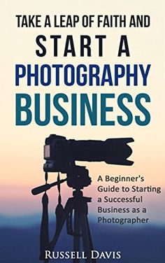 FREE TODAY  -  03/17/2016:  Take a Leap of Faith and Start a Photography Business: A Beginner's Guide to Starting a Successful Business as a Photographer by Russell Davis http://www.amazon.com/dp/B01CYL2VPY/ref=cm_sw_r_pi_dp_RMR6wb14RKM8X