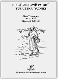 Projeto Luz e Vida: Missão Amazônia: Novo Testamento na Língua Kaxinawa do Brasil - Edição 2011