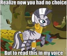 Zecora pwns  ~at first it was mine then it was as if she was standing in the room with me.Firebrand~