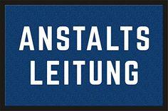 Fußmatte Türmatte Schmutzfangmatte mit Motiv: Anstaltslei... https://www.amazon.de/dp/B013YEHE98/ref=cm_sw_r_pi_dp_x_lmQzyb4V2W15X