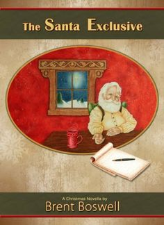 The Santa Exclusive: A Christmas Novella by Brent Boswell,amazon.com