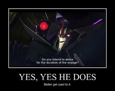 Ya know, for such a 'logical' guy, Shockwave sure has an awful lot of sass in him...