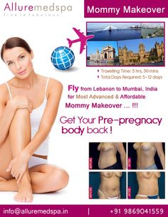 Mommy makeover is procedure to restore their post-pregnancy body to enhance your beauty and Uplifting your spirit by Celebrity Mommy makeover surgeon Dr. Milan Doshi. Fly to India for Mommy makeover surgery (also known as Mummy makeover) at affordable price/cost compare to Beirut, Tripoli, Djounie,LEBANON at Alluremedspa, Mumbai, India.   For more info- http://www.Alluremedspa-lebanon.com/cosmetic-surgery/mommy-makeover.html