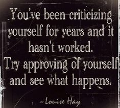 Louise Hay is a little too woo-woo for me, personally... but this is definitely something I'm trying to do more often.