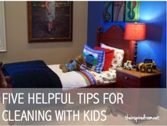 Cleaning with kids tips.