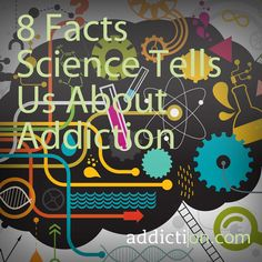 8 Facts Science Tells Us About Addiction
