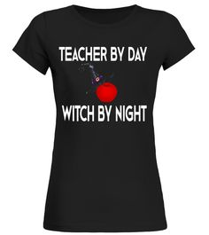 Teachers Halloween T-Shirt Funny Teacher by Day Witch Night